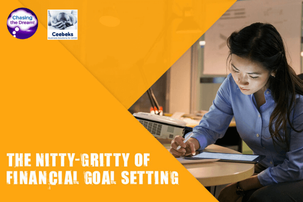 The nitty-gritty of financial goal setting - Ceebeks Business Solutions for GOOD