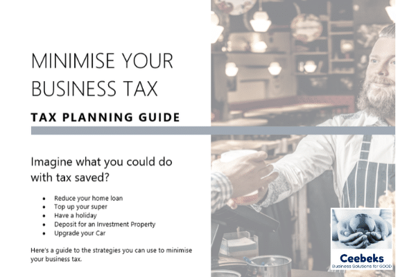 Ceebeks Business Solutions for GOOD - Minimise your businessl tax - Tax Planning Guide