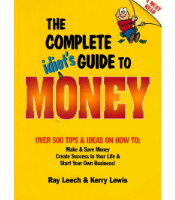 The Complete Idiots Guide to Money - Ray Leech & Kerry Lewis