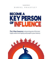 Become a Key Person of Influence - Daniel Priestley