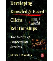 Developing Knowledge-Based Client Relationships - Ross Dawson
