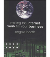 Making the Internet Work for your Business - Angela Booth