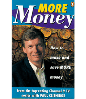 More Money: How to make and save more money - Paul Clitheroe