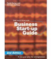 The Australian Business Start-Up Guide - David Bangs and Michael Halliday
