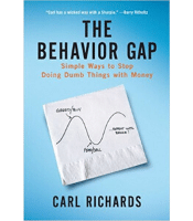 The Behavior Gap: Simple Ways to Stop Doing Dumb Things with Money - Carl Richards