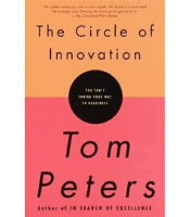 The Circle of Innovation - Tom Peters