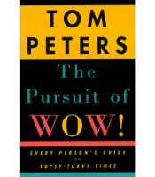 The Pursuit of WOW! - Tom Peters