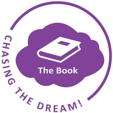 Chasing the Dream! The Book