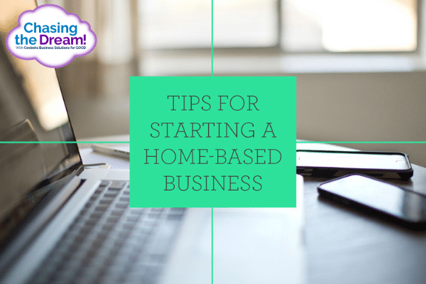 Tips for Starting a Home-Based Business - Ceebeks Business Solutions for GOOD